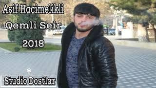 Asif Hacimelikli Qemli Seir 2018.