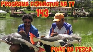 Programa Fishingtur na TV 143 - Point da Pesca Corumba