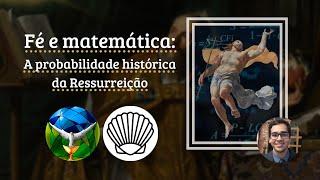 Tolle, lege! | Fé e matemática: a probabilidade histórica da Ressurreição | Igor Gaviano (Ep. 26)
