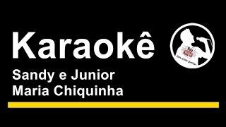 Sandy E Junior Maria Chiquinha Karaoke