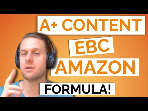 How to Create A+ Content on Amazon - EBC Formula