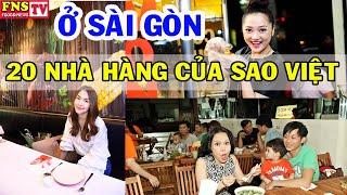 20 QUÁN ĂN đắt khách của SAO VIỆT tại Sài Gòn
