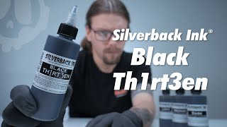 Silverback Ink® Black Th1rt3en & 3 Shade Grey Wash Series Tattoo Inks | Review