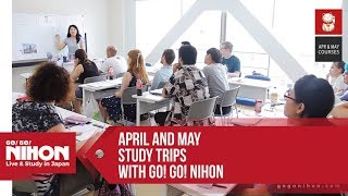 Go! Go! Nihon April & May Study Trips - Live & Study In Japan