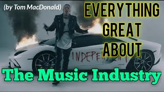 Everything Great About: The Music Industry (by Tom MacDonald)