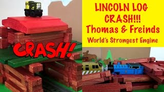 Thomas And Friends Lincoln Log Crash - World's Strongest Engine
