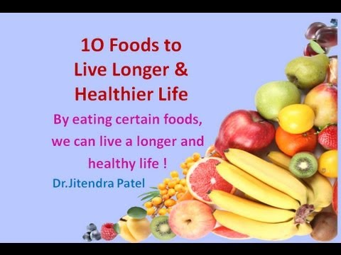 Video Health Videos: Top 10 Foods to Live Longer & Healthier Life