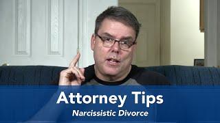 Attorney Tips - Narcissistic Divorce