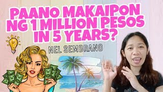 Paano MAKAIPON ng 1 MILLION PESO? (2 Best Ways In 5 Years) - 2020