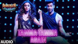 Tamma Tamma Again (Full Audio Song) | Varun , Alia | Bappi L, Anuradha P | 'Badrinath Ki Dulhania'