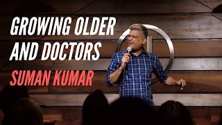 GROWING OLDER AND DOCTORS | STAND UP COMEDY INDIAN | Suman Kumar |