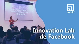Scalabl en el Innovation Lab de Facebook