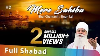 Mere Sahiba - Bhai Chamanjit Singh Ji Lal - YouTube