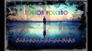 Tonton Volcano - Historia de mi vida