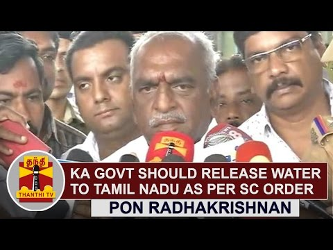 Karnataka-Govt-should-release-water-to-Tamil-Nadu-as-per-SC-Order-Pon-Radhakrishnan-Thanthi-TV