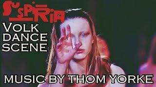 Thom Yorke   Volk (Suspiria Volk Dance Scene) Suspiria 2018 Remake