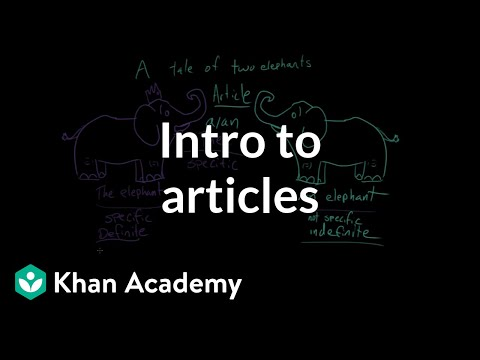 Intro to articles | The parts of speech | Grammar | Khan Academy