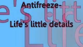 Antifreeze- Life's Little Details