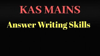 How to write good answers in KAS mains