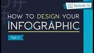 How To Create An Infographic - Part4: How To Design Your Infographic