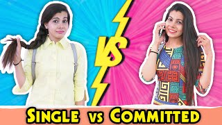 Follow me on Instagram - http://www.instagram.com/sanjhalika  Hi Guys, This time I have come up with some new content. It is a funny video which shows Life of Single Girl vs Committed Girl.  I hope you like this video, please hit the like button below and do share it with your friends and family.  Starring- Sanjhalika Shokeen  Do Subscribe to my channel!  Single Girl Vs Committed Girl Single Vs Committed Girl Single Vs Committed Concept and Motivated by Aashish Bhardwaj (Sociopool India Pvt Ltd)  Shoot by: Khud kiya Edit by: Vibhu Varshney Thumbnail by: Vibhu Varshney Script by: Kundan ---------------------------------------------- THIS WAS JUST FOR FUN! ---------------------------------------------- Thank You For Watching...... | Sanjhalika Vlog |  Follow me on Instagram - http://www.instagram.com/sanjhalika Follow me on Facebook - https://www.facebook.com/SanjhalikaVlog2 Subscribe its free: https://www.youtube.com/channel/UCrWc...  Managed by-: Sociopool (Sociopool India Private Limited)