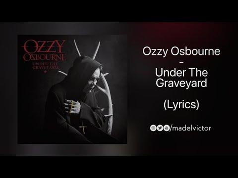 Ozzy Osbourne - Under The Graveyard (Lyrics)