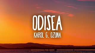 KAROL G - ODISEA (Letra/Lyrics) ft. Ozuna