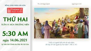 🔴Trực tuyến thánh lễ 14-6-2021: THỨ HAI TUẦN 11 THƯỜNG NIÊN lúc 5:30 tại NHÀ THỜ ĐỨC BÀ SÀI GÒN