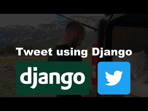 Tweet Using Django Tutorial - Tweepy thumbnail