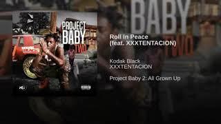 Roll in peace Kodak black and xxxtentacuon