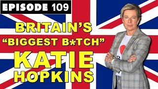 "KATIE HOPKINS on ""Diversity"" in the UK, Islam, PC Insanity, BETA MALE Piers Morgan, & TRUMP! (#109)"