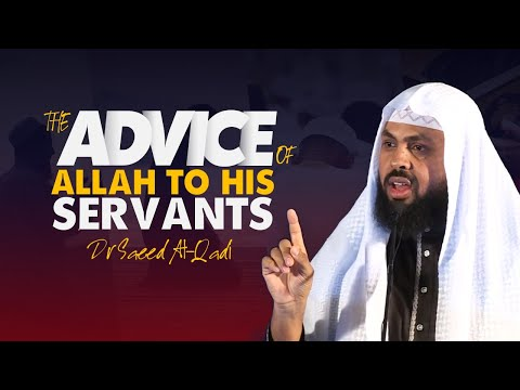 The Advice of Allah to His Servants - Sh. Saeed al-Gadi