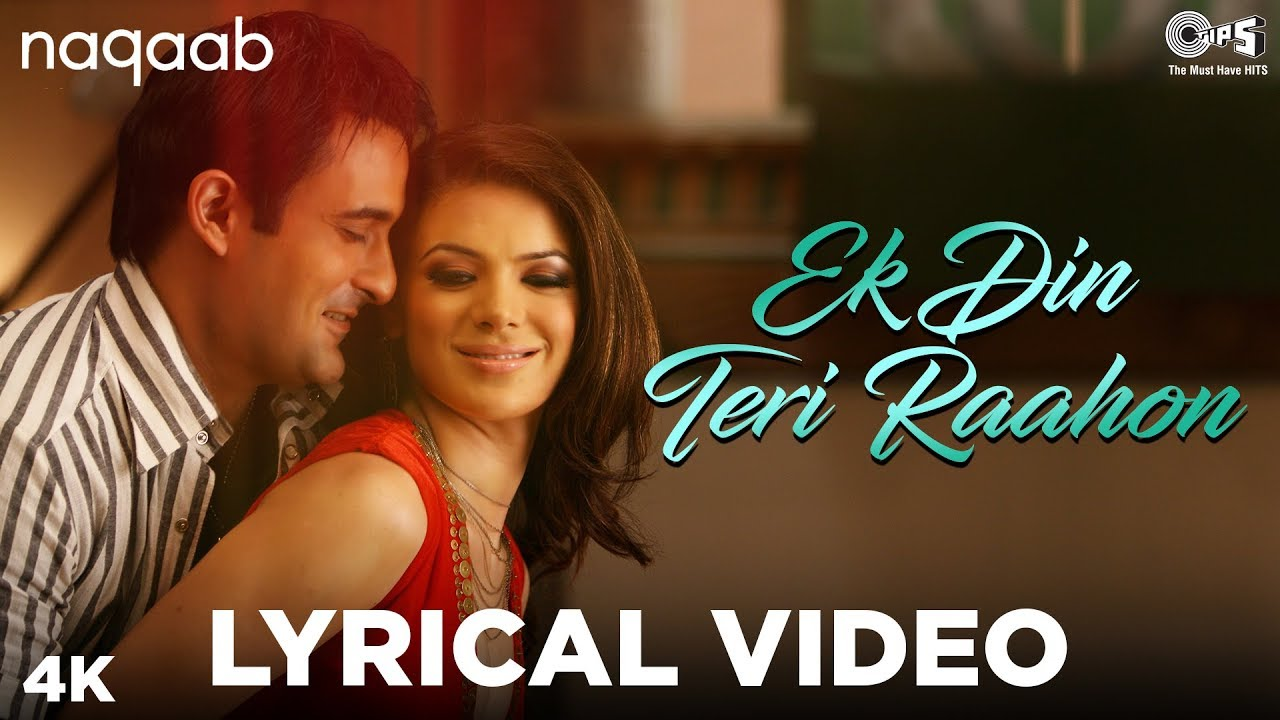 Ek Din Teri Raahon Mein Lyrics - Naqaab| Javed Ali Lyrics