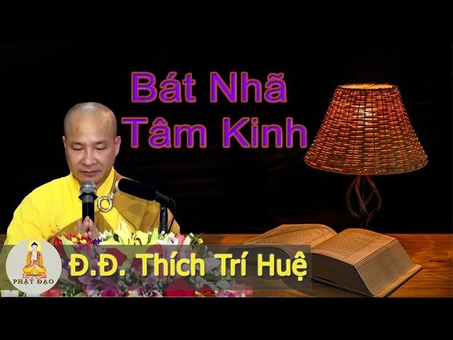 Bát Nhã Tâm Kinh — Giảng sư Thích Trí Huệ