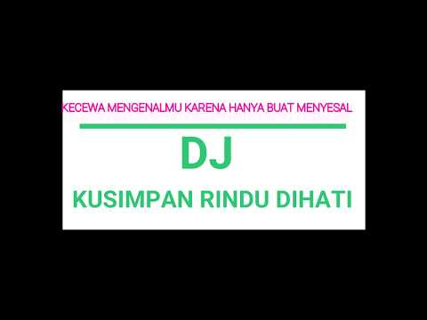 DJ KUSIMPAN RINDU DI HATI --- FULL BASSS TERBARU 2019