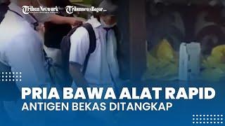 Detik-detik Pria Diduga Membawa Alat Tes Antigen Covid-19 Bekas Ditangkap, Dicegat di Bandara