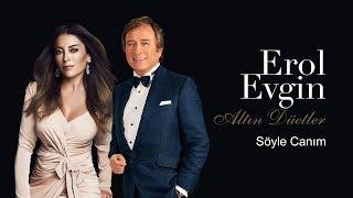 Erol Evgin & Aşkın Nur Yengi - Söyle Canım (Official Audio)