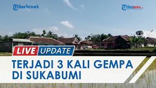 Warga Mulai Khawatir, Terjadi 3 Kali Gempa di Sukabumi 1 Minggu Terakhir dari Sesar Aktif Cimandiri