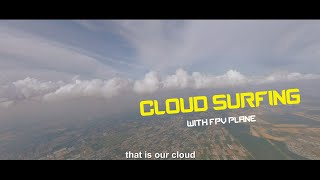 Cloud Surfing with FPV Plane