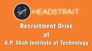 Headstrait Placement Drive at A. P. Shah Institute Of Technology   JOB4U