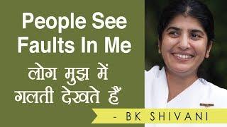 People See Faults In Me: BK Shivani (Hindi)