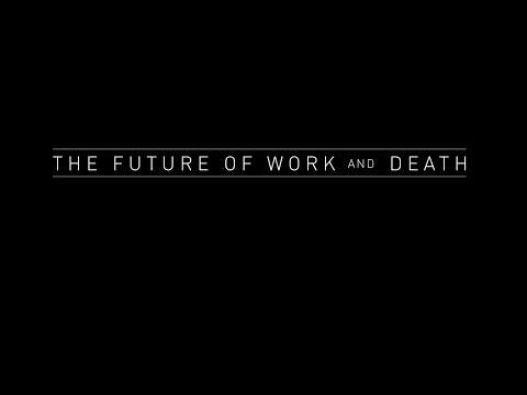 The Future of Work and Death - Trailer