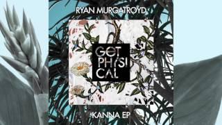 Ryan Murgatroyd - Kanna (Kostakis & Murgatroyd's Re-Edit)