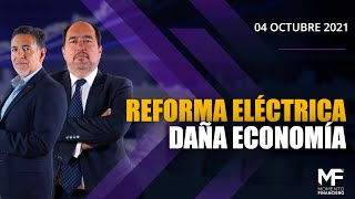 #MomentoFinanciero | Reforma eléctrica daña economía