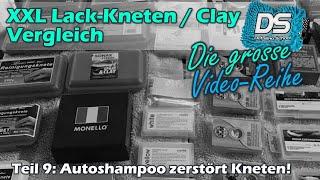 Autoshampoo als CLAY LUBE? guter Ersatz oder eher der Kneten Killer? XXL Lackkneten Guide