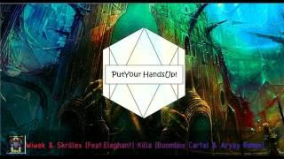 Wiwek & Skrillex (Feat.Elephant) Killa (Boombox Cartel & Aryay Remix)
