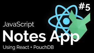 Let's Build a Notes App with React + PouchDB - #5