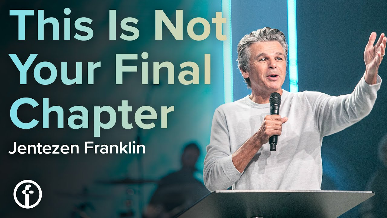 This Is Not Your Final Chapter by Pastor Jentezen Franklin