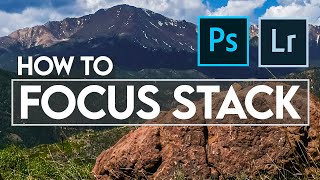Focus Stacking in Lightroom and Photoshop