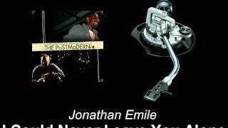 Jonathan Emile - I Could Never Leave You Alone
